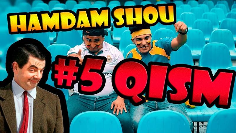 Ham Dam SHOU 5-soni (23.05.2017) (Yangi qahramonlar) | Хам Дам ШОУ 5-сони (Янги кахрамонлар)