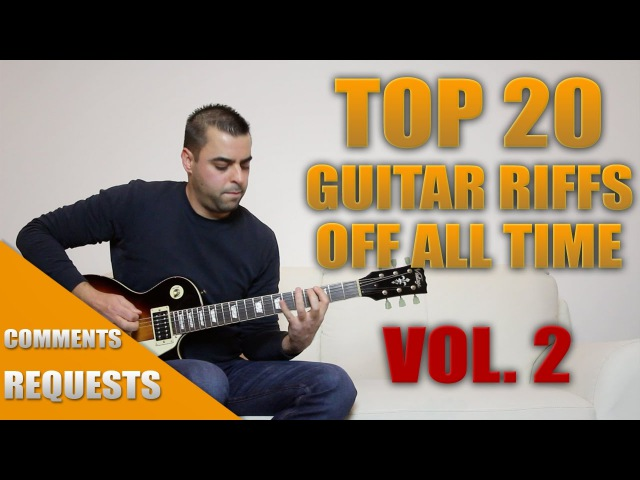 TOP 20 Guitar Riffs of ALL TIME | VOL.2 | Comment Requests