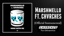 Marshmello ft. CHVRCHES Here With Me - Official Instrumental