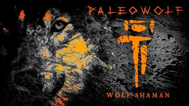 Paleowolf - Wolf-Shaman (official version)