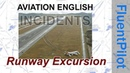 Aviation English. Incidents - Runway Excursion - FluentPilot