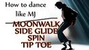 How to Dance Like Michael Jackson - Moonwalk | Side Glide | Spin | Tip Toe - MJ Dance Lesson