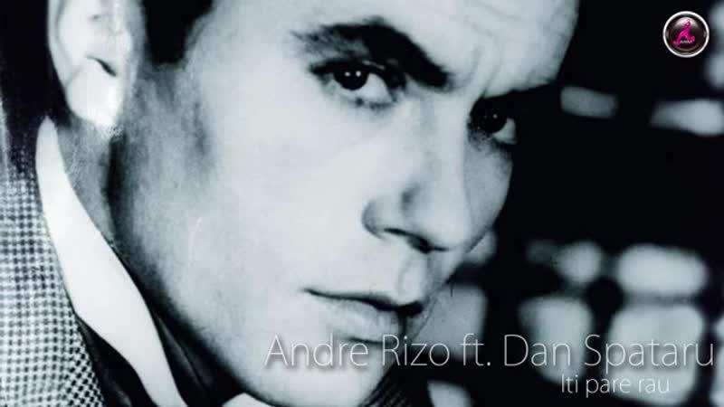 Andre Rizo feat. Dan Spataru - Iti pare rau.