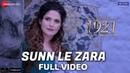 Sunn Le Zara - Full Video | 1921 | Zareen Khan Karan Kundrra | Arnab Dutta | Harish Sagane