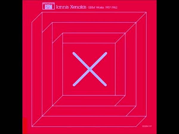 Iannis Xenakis GRM Works 1957 1962