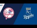 AL / 18.05.18 / NY Yankees @ KC Royals (1/3)