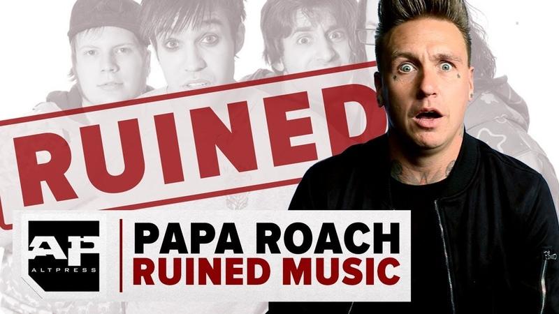 Papa Roach Ruined Music