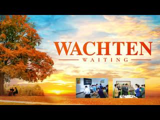De Heer Jezus is op 'wolken' gekomen   Christelijke speelfilm 'WACHTEN' (Officiële trailer)