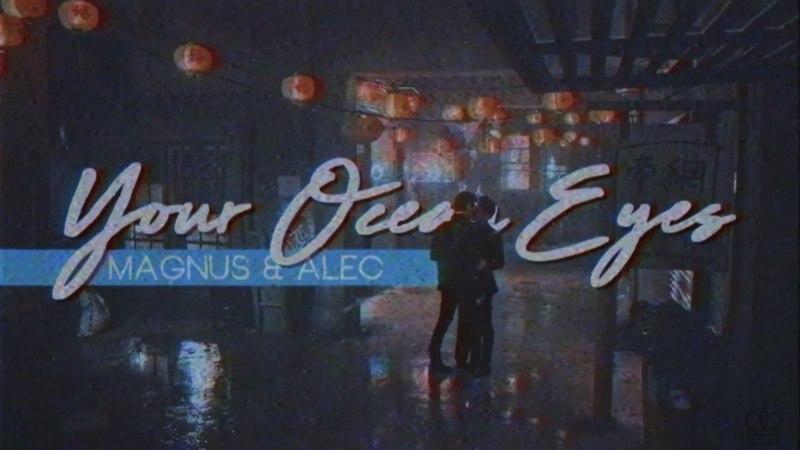 Your Ocean Eyes   Magnus Alec (For Missa)