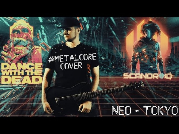 Scandroid - Neo-Tokyo (Metalcore / Retrowave cover)