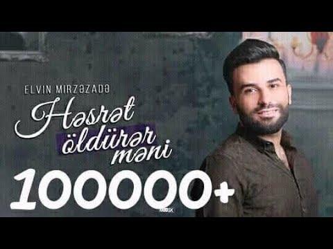 Elvin Mirzəzadə - Həsrət Öldürər Məni / 2018/ YENİ