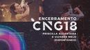 Encerramento CNG18 - Jeremy Riddle, Priscilla Alcantara e Ulysses Melo espontâneo