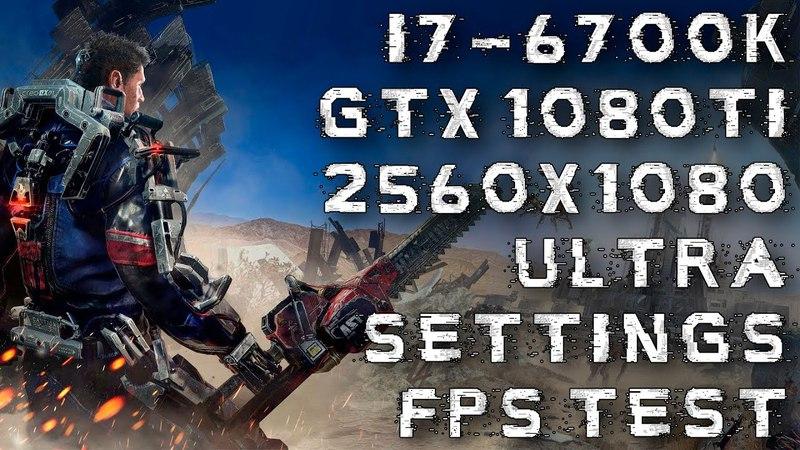 The Surge   i7 6700k   Gtx 1080 Ti   21:9 2560x1080   FPS TEST