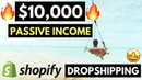 $10,000/month in PASSIVE INCOME with Shopify Dropshipping (while you SLEEP)