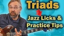 Triads - How To Make Jazz Licks and what to Practice