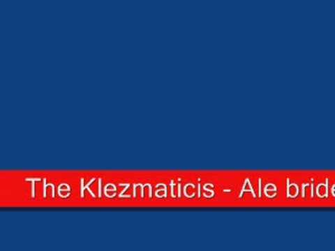 The Klezmatics - Ale brider