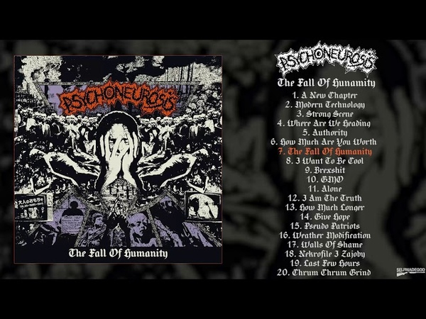 Psychoneurosis - The Fall of Humanity FULL ALBUM (2018 - Grindcore)