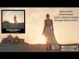 Markus Schulz &amp Emma Hewitt - Safe From Harm (Giuseppe Ottaviani Remix)