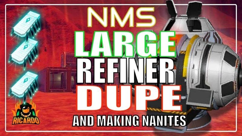 No Man's Sky Large Refiner Dupe and Making Nanites