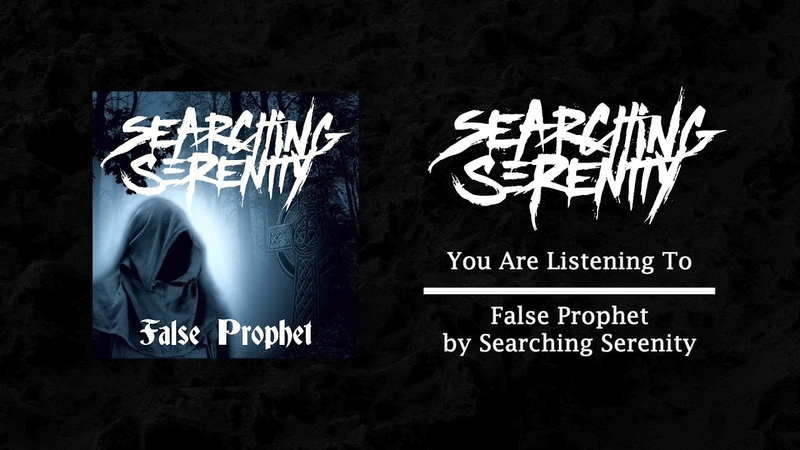 Searching Serenity False Prophet OFFICIAL STREAM
