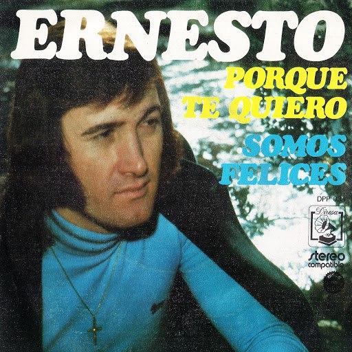 Ernesto альбом Porque Te Quiero / Somos Felices