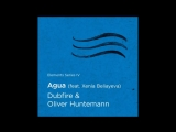 Oliver Huntemann, Dubfire, Xenia Beliayeva - Agua feat. Xenia Beliayeva (Origina
