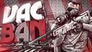 ПРИВЕТ VAC BAN - Монтаж CS:GO