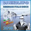 DJ NIKOLAY-D - SIBERIAN ITALO DISCO(Extended 2018)