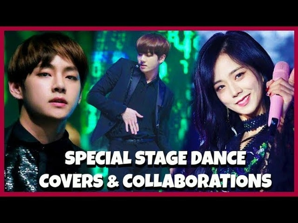 KPOP IDOL GROUPS SPECIAL STAGE DANCE COVERS COLLABORATION TO OTHER ARTIST 1 BTS TWICE GOT7 ETC