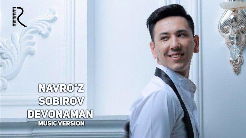Navro'z Sobirov - Devonaman | Навруз Собиров - Девонаман (music version)
