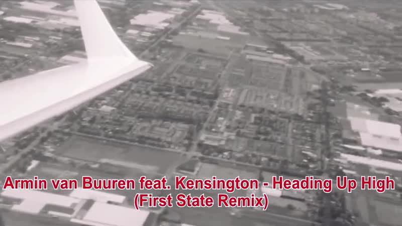 Armin van Buuren feat. Kensington - Heading Up High (First State Remix)