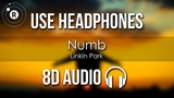 Linkin Park - Numb (8D AUDIO)