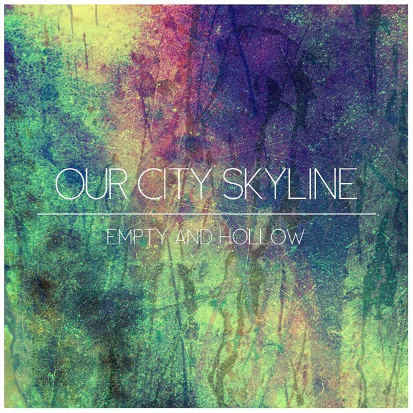 Our City Skyline - Empty and Hollow (2015)