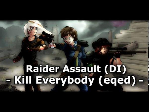 Raider Assault (DI) — Kill Everybody (eqed)