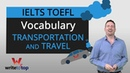 IELTS TOEFL Academic Vocabulary Transportation Travel