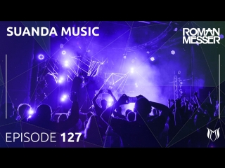 Roman Messer - Suanda Music 127 (#SUANDA127)