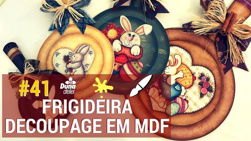 DECOUPAGE DE PÁSCOA NA FRIGIDEIRA DE MDF | Pintando Com o ❤ 41 | SEGUNDAS 19H | TÂNIA MARQUATO