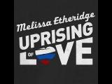 Melissa Etheridge - Uprising of Love Lyric Video