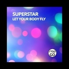 SuperStar альбом Let Your Body Fly