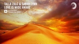 Talla 2XLC &amp Sarah Lynn - Love Is Wide Awake (Amsterdam Trance) Extended