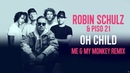 ROBIN SCHULZ PISO 21 – OH CHILD [ME MY MONKEY REMIX] (OFFICIAL AUDIO)