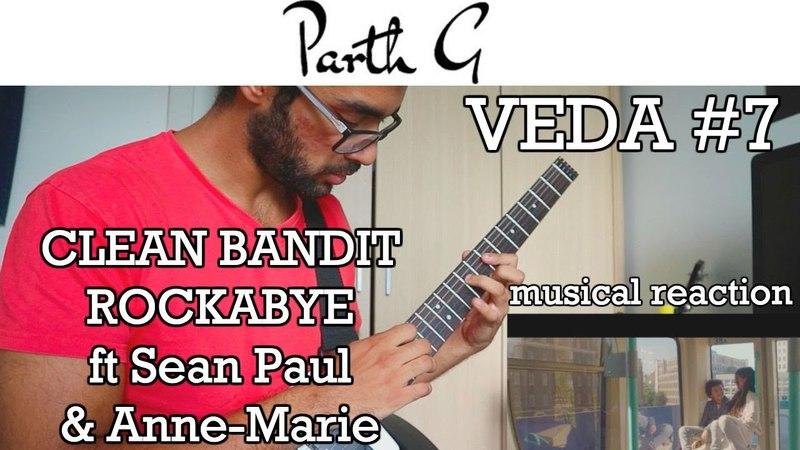 Rockabye: Clean Bandit ft Sean Paul Anne-Marie | MUSICAL REACTION | VEDA 7