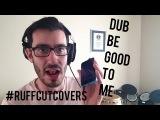 Dub Be Good To Me - Shlomo's #ruffcutcovers 2-step beatbox cover version!
