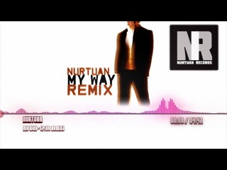 Nurtuan - My Way - (Prut Remix)
