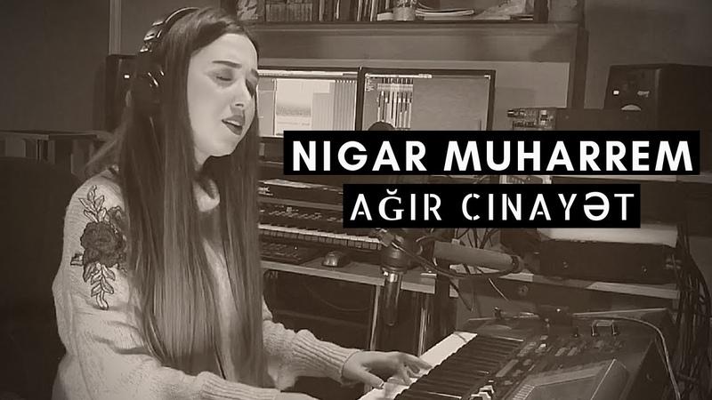 Nigar Muharrem - Agir Cinayet (Piano Cover)