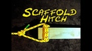 Scaffold Hitch How to Tie the Scaffold Hitch How to Suspend a Plank with Rope 🛠