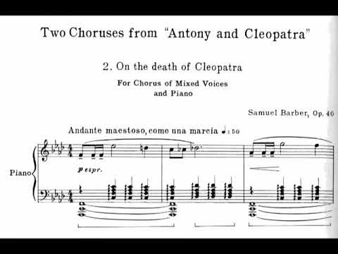 Samuel Barber - Two Choruses from Antony and Cleopatra, Op. 40 (1966) [Score-Video]