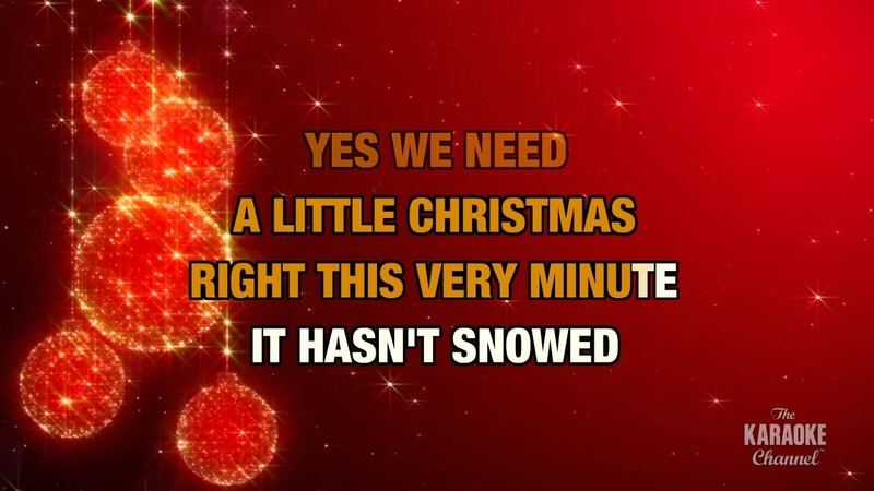 We Need A Little Christmas in the Style of Traditional with lyrics (no lead vocal)