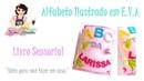 ALFABETO ILUSTRADO | LIVRO SENSORIAL | em E.V.A