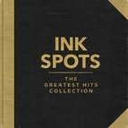 The Ink Spots альбом Ink Spots - The Greatest Hits Collection